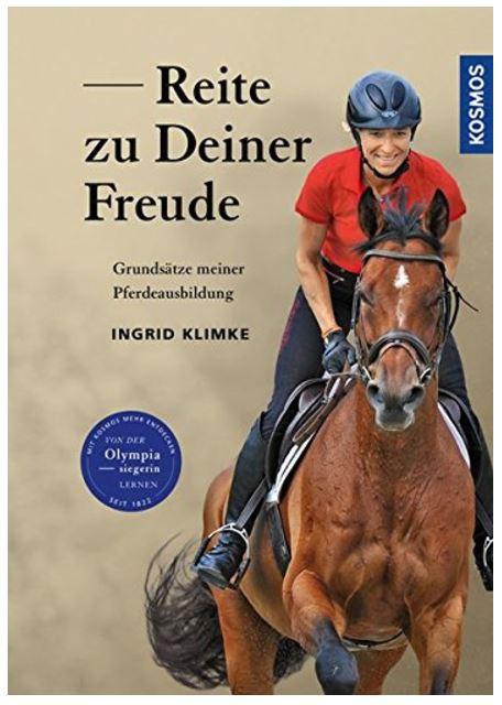 """Ingrid Klimkes Buch """"Reite zu deiner Freude"""" vermittelt die Trainingsphilosophie der erfolgreichen Reiterin. © Franckh Kosmos Verlag"""
