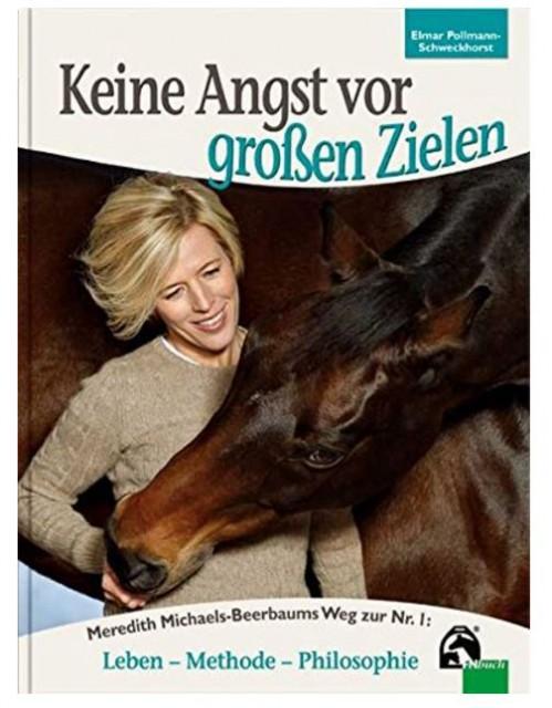 """Im Buch """"Keine Angst vor großen Zielen"""" wird der Weg von Meredith Michaels-Beerbaum zu einer der erfolgreichsten Springreiterinnen der Welt beschrieben. © FN Verlag"""