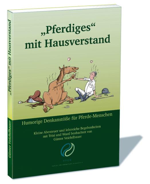 """Mit EQWO.net könnt ihr ein Exemplar von """"Pferdiges"""" mit Hausverstand gewinnen! Lustvolle Stunden sind garantiert! © Verlag für Chronische Gesundheit, Günter Veichtelbauer/Gabriele Krisch"""